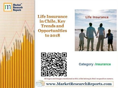 Life Insurance in Chile, Key Trends and Opportunities to 2018