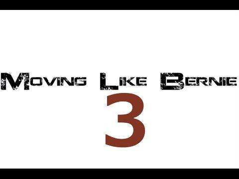 Moving Like Bernie 3 Ft.DeshawnRaw