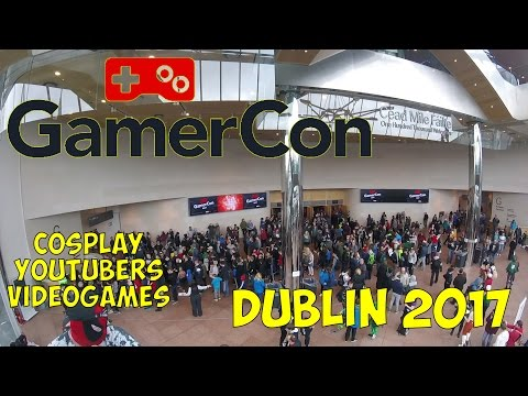 GAMERCON DUBLIN 2017 - COSPLAY COMPETITION, YOUTUBERS, VIDEOGAMES