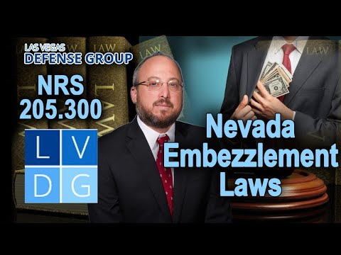 "Busted for ""embezzlement"" in Nevada? Advice from a former prosecutor. (UPDATED LAW IN DESCRIPTION)"