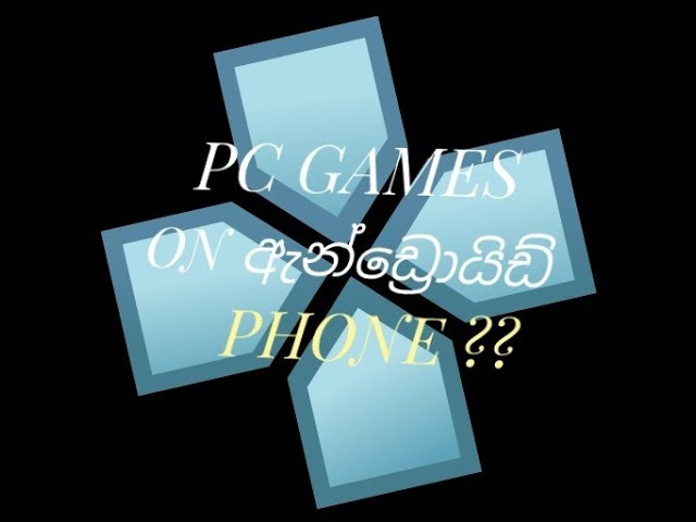 ????????????????-HOW TO PLAY PC GAMES ON YOUR PHONE