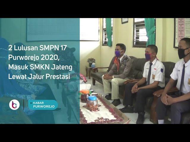 2 Lulusan SMPN 17 Purworejo 2020, Masuk SMKN Jateng Lewat Jalur Prestasi