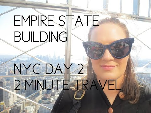 EMPIRE STATE BUILDING - NYC Day 2 - 2 Minute Travel