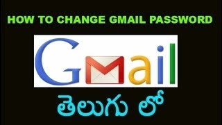 How To Change Gmail Password & Gmail Number In Telugu By Gunji Ashok.