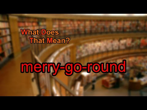 What does merry-go-round mean?