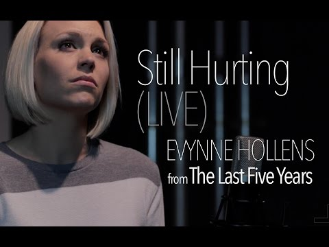 Still Hurting (LIVE) from The Last Five Years - Evynne Hollens