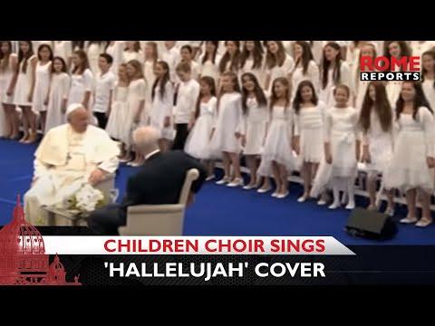 Children choir sings spectacular 'Hallelujah' cover before Pope Francis