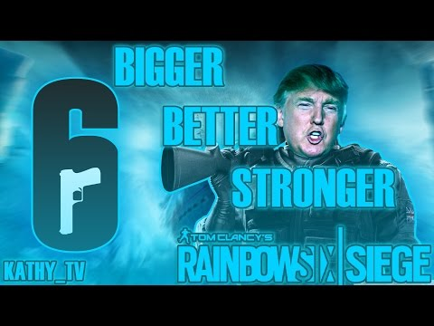 Rainbow Six: Siege - Bigger Better Stronger (Donald Trump Remix)