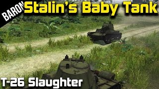 Stalin's Baby Tank, The Mighty T-26 w/ Phly (War Thunder Tanks Gameplay 1.43)