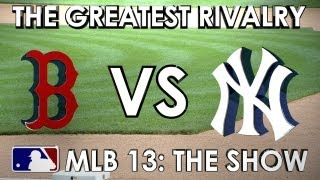 GREATEST RIVALRY IN BASEBALL: Boston Red Sox vs. New York Yankees - MLB 13 The Show