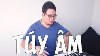 [Piano] Hướng dẫn: Túy Âm - Xesi x Masew x Nhatnguyen