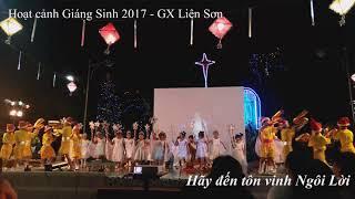HÃY ĐẾN TÔN VINH NGÔI LỜI     ||    Hoạt cảnh Giáng Sinh 2017   ||   GX. Liên Sơn