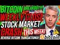 BITCOIN WEEKLY CLOSE BREAKOUT!! STOCK CRASH THIS WEEK!! Reversible Bitcoin Transactions! Crypto News