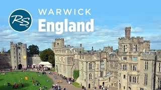 Warwick, England: Medieval Castle - Rick Steves' Europe Travel Guide - Travel Bite