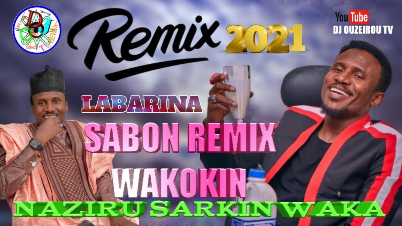Download Sabuwar Remix Wakokin Naziru Sarkin Waka {Labarina}    (Edit_Mix_Dj_ouzeirou) #2021