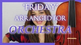 "Rebecca Black: ""Friday""  |  Orchestra Arrangement"