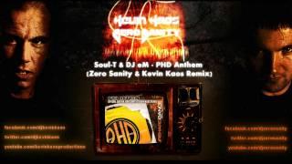 Soul-T & DJ eM - PHD Anthem (Zero Sanity & Kevin Kaos Remix)