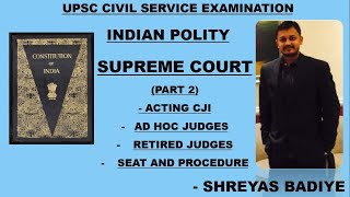 Indian Polity by Laxmikant | Supreme Court - 2 | Procedure, Acting, Ad Hoc, Retired Judges