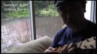 Summer Rain (Johnny Rivers ukulele cover)