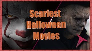Scariest Movies To Watch For Halloween 2018 (TOP 10 VIDEOS)