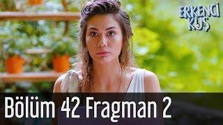 Erkenci Kuş 42. Bölüm 2. Fragman