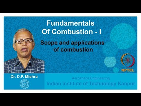 Lecture 02 Scope and applications of combustion