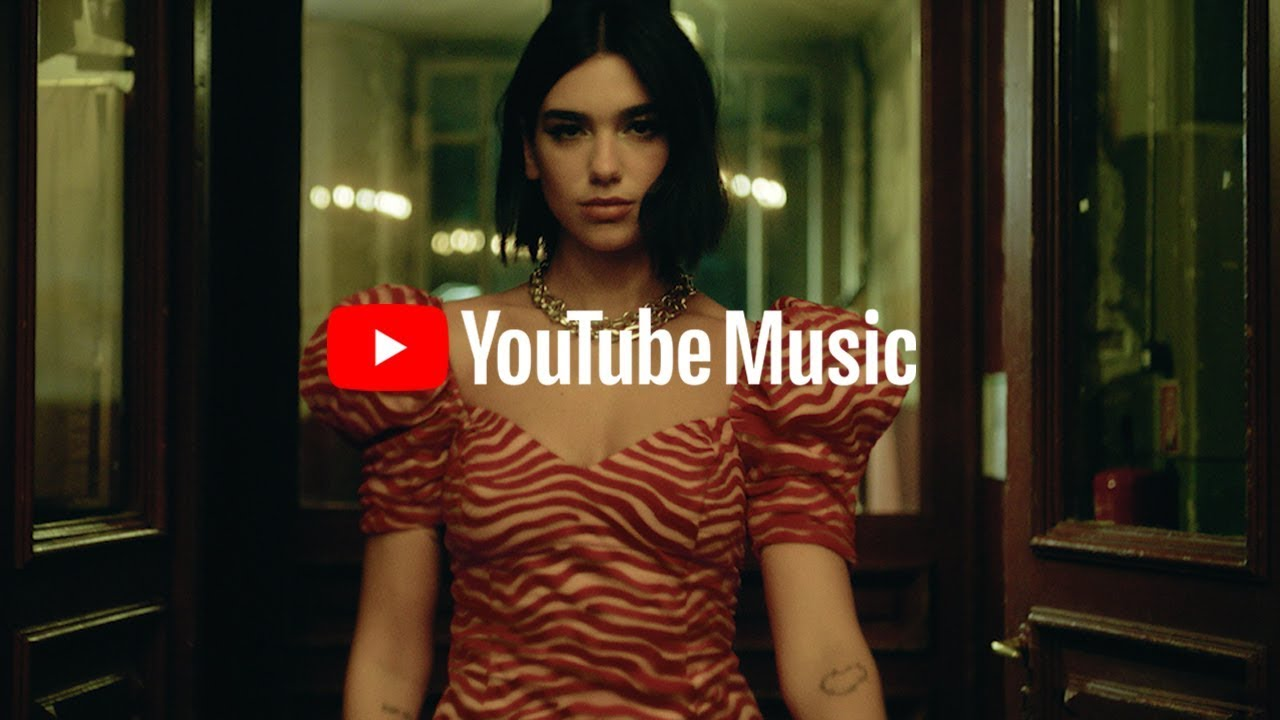 Youtube Music Open The World Of Dua Lipa It S All Here Youtube