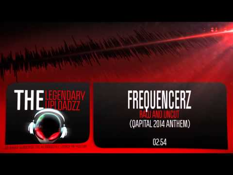 Frequencerz - Raw And Uncut (Official Qapital 2014 Anthem) [FULL HQ + HD]