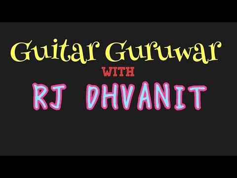 GUITAR GURUWAR || RJ DHVANIT