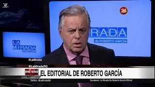 """Comentario editorial de Roberto García en su programa """"La mirada"""" - 06/11/17"""