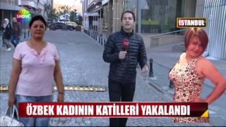 Özbek kadının katilleri yakalandı