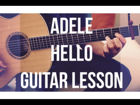 Adele Hello Guitar Lesson Chords And Strumming Youtube
