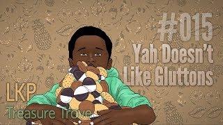 LKP Treasure Trove 015: Yah Doesn't Like Gluttons