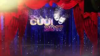 Gala Cười 2017 - gặp nhau cuối năm 2017 ( FULL HD)