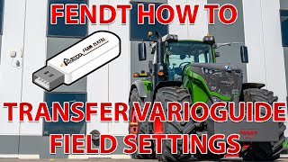 Fendt How To: Transfer VarioGuide Field Settings