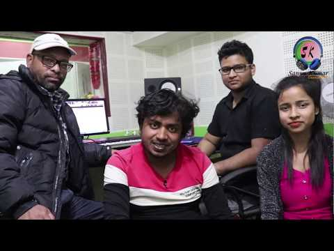 New Maithli Song 2019 Recording Time Sannu Kumar
