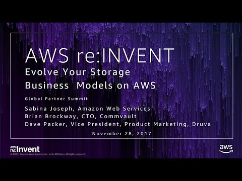 AWS re:Invent 2017: GPS: Evolve your Storage Business Models in AWS (GPSBUS217)