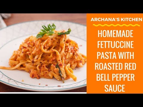 Homemade Fettuccine Pasta Recipe With Roasted Bell Pepper Sauce - Pasta Recipes By Archana's Kitchen