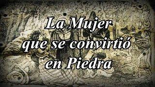 LA MUJER QUE SE CONVIRTIÓ EN PIEDRA (RELATO DE SAN JUAN DE LOS LAGOS)