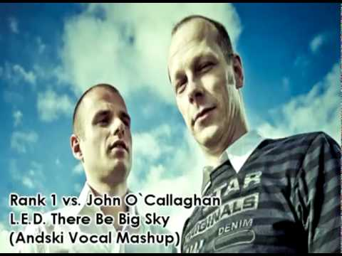 Rank 1 vs. John O`Callaghan - L.E.D. There Be Big Sky (Andski Vocal Mashup)