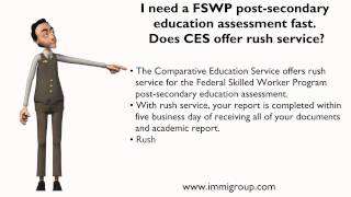 I need a FSWP post secondary education assessment fast  Does CES offer rush service?