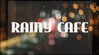 Rainy Cafe | Calm Piano music with Rain sound | Relaxing | Lonely day
