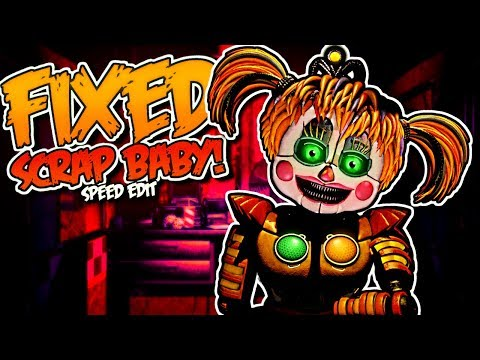 FIXED SCRAP BABY (FNaF6) | Speed Edit!