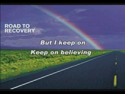 The Road to Recovery with Lyrics
