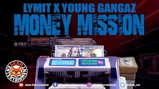 Lymit Ft. Young Gangaz - Money Mission - May 2019
