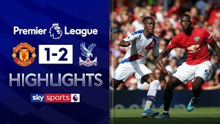 HIGHLIGHTS | Man Utd 1-2 Crystal Palace | Premier League | 24th August 2019