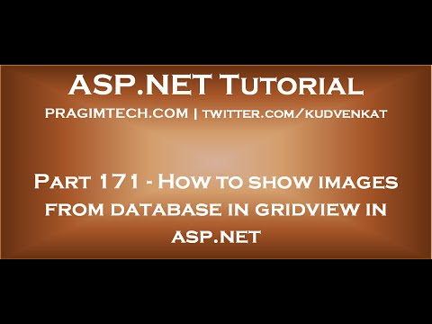 How to show images from database in gridview in asp net