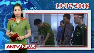 Tin nhanh 21h mới nhất ngày 19/07/2018 | Tin tức | Tin tức mới nhất | ANTV