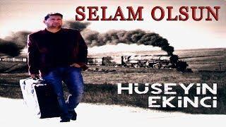 Hüseyin Ekinci - Selam Olsun (Official Audio)