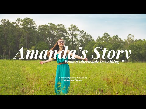 Amanda's Lyme Disease Story | From A Wheelchair To Walking